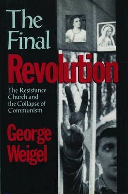 The Final Revolution  Resistance Church and the Collapse of Communism