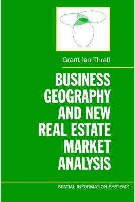 Business Geography and New Real Estate Market Analysis.