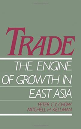 Trade - The Engine of Growth in East Asia