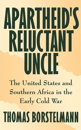Apartheid's Reluctant Uncle