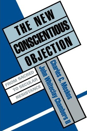 The New Conscientious Objection