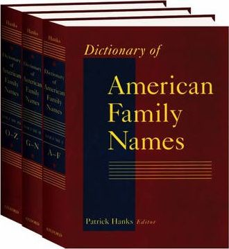 Dictionary of American Family Names: 3-Volume Set