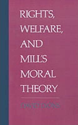 Rights, Welfare, and Mill's Moral Theory