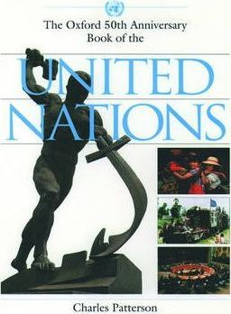 The Oxford 50th Anniversary Book of the United Nations