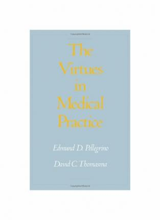 The Virtues in Medical Practice