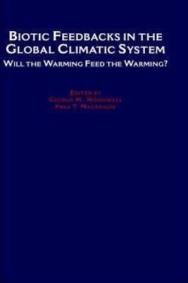 Biotic Feedbacks in the Global Climatic System