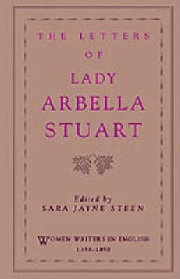 The Letters of Lady Arbella Stuart