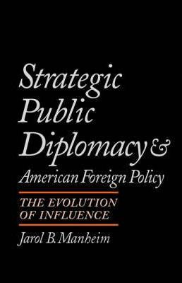 Strategic Public Diplomacy and American Foreign Policy