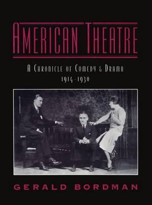 American Theatre: A Chronicle of Comedy and Drama 1914-1930