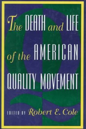 The Death and Life of the American Quality Movement