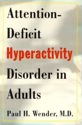 Attention-Deficit Hyperactivity Disorder in Adults