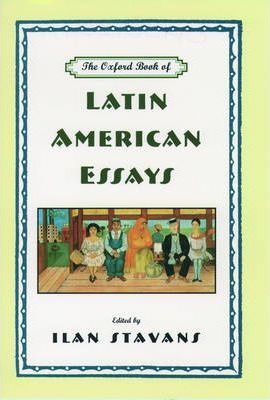The Oxford Book of Latin American Essays