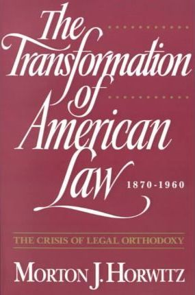 The Transformation of American Law 1870-1960