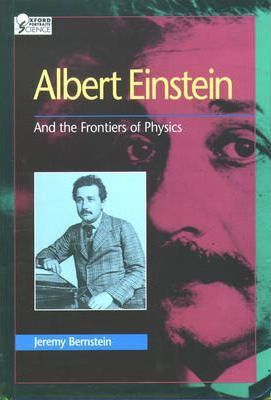 Albert Einstein and the Frontiers of Physics