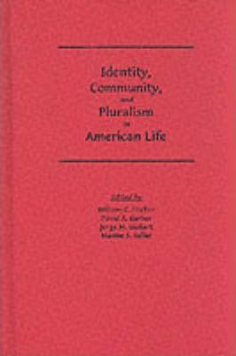 Identity, Community and Pluralism in American Life