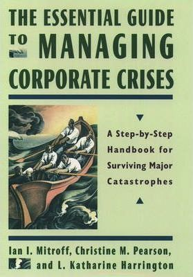 The Essential Guide to Managing Corporate Crises