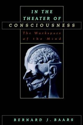 In the Theater of Consciousness