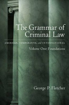 The Grammar of Criminal Law: Volume One: Foundations