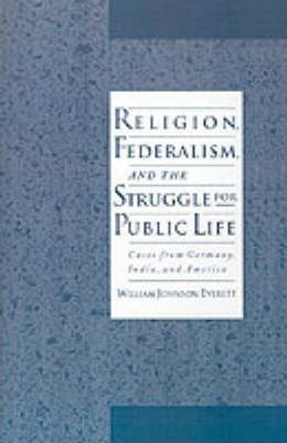 Religion, Federalism, and the Struggle for Public Life