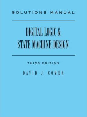 Solutions Manual for Digital Logic and State Machine Design: Solutions Manual to 3r.e