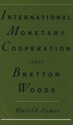 International Monetary Cooperation Since Bretton Woods (Imcseh0000000)