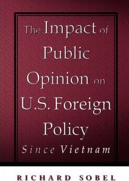The Impact of Public Opinion on U.S. Foreign Policy Since Vietnam