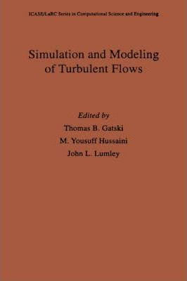 Simulation and Modeling of Turbulent Flows
