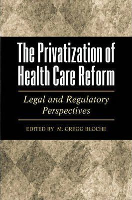 The Privatization of Health Care Reform