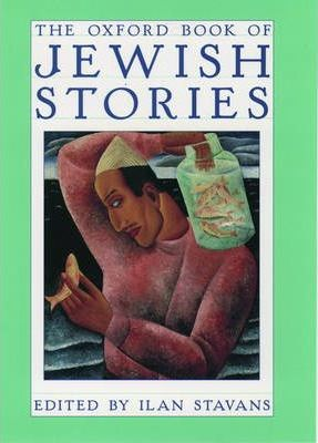 The Oxford Book of Jewish Stories