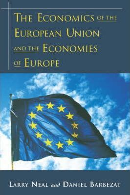 The Economics of the European Union and the Economies of Europe
