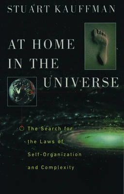 At Home in the Universe : The Search for the Laws of Self-organization and Complexity