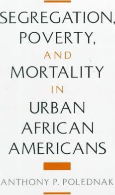 Segregation, Poverty, and Morality in Urban African Americans