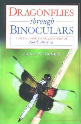 Dragonflies Through Binoculars : A Field Guide to Dragonflies of North America