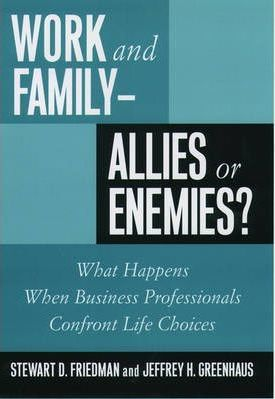 Work and Family - Allies or Enemies?