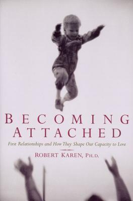 Becoming Attached : First Relationships