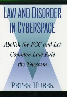 Law and Disorder in Cyberspace