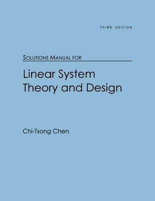 Solutions Manual for Linear System Theory and Design