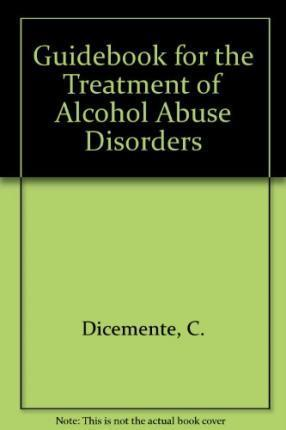 Guidebook for the Treatment of Alcohol Abuse Disorders