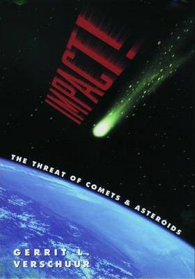 Impact! The Threat of Comets and Asteroids