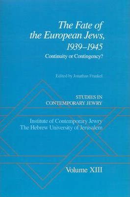 Studies in Contemporary Jewry: XIII: The Fate of the European Jews, 1939-1945