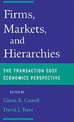 Firms, Markets, and Hierarchies
