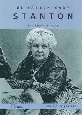 Elizabeth Caddy Stanton: the Right is Ours