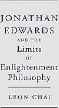 Jonathan Edwards and the Limits of Enlightenment Philosophy