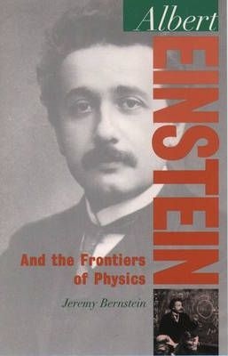 Albert Einstein and the Frontiers of Science