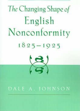 The Changing Shape of English Nonconformity, 1825-1925