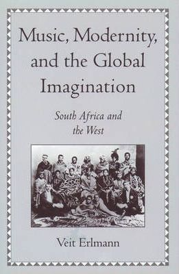 Music, Modernity, and the Global Imagination