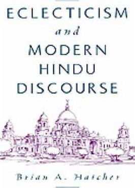 Eclecticism and Modern Hindu Discourse