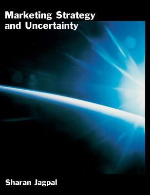 Marketing Strategy and Uncertainty