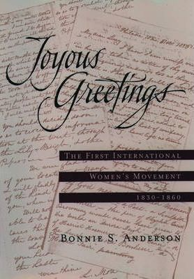 Joyous Greetings: the First International Women's Movement: 1830-1860