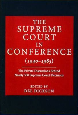 The Supreme Court in Conference: 1940-1985